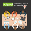 Outpost Cambodia: A 6-month Pop Up Co-working Space for Startups, Entrepreneurs and more