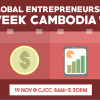 Join other Cambodian Entrepreneurs and MSME Professionals at Global Entrepreneurship Week Cambodia 2017