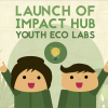 Budding Youth Eco-Innovators in Cambodia Invited to Apply for Impact Hub's Youth Eco Labs