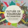 BE PART OF A MORE SUSTAINABLE AND DIGITISED CAMBODIAN TOURISM INDUSTRY