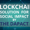 THE DAPACT: BLOCKCHAIN SOLUTION FOR SOCIAL IMPACT