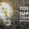FIRST STEP TO A MORE SUSTAINABLE CITY: TOYOTA IMPACT CHALLENGE BOOTCAMP