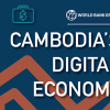 Cambodia's Digital Economy: World Bank Report