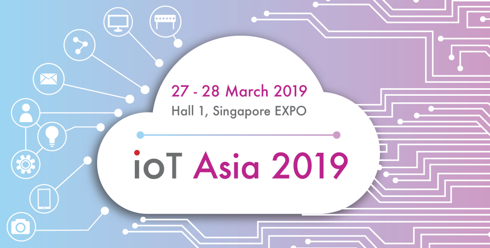 IOT Asia 2019: Transforming Businesses, Government, and Societies