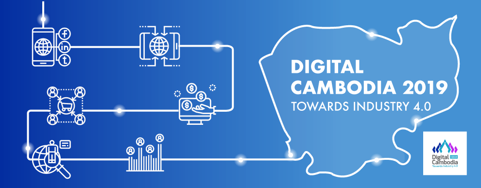 (English) Digital Cambodia 2019: Preparing Cambodia For a Digital Future