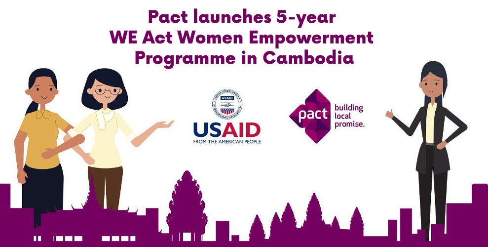 Pact launches 5-year WE Act Women Empowerment programme in Cambodia