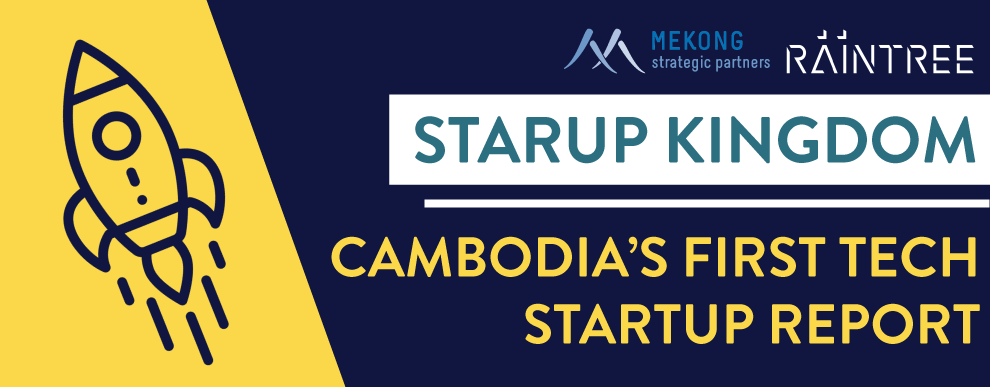(English) Startup Kingdom: A Look At Cambodia's Digital Startup Ecosystem