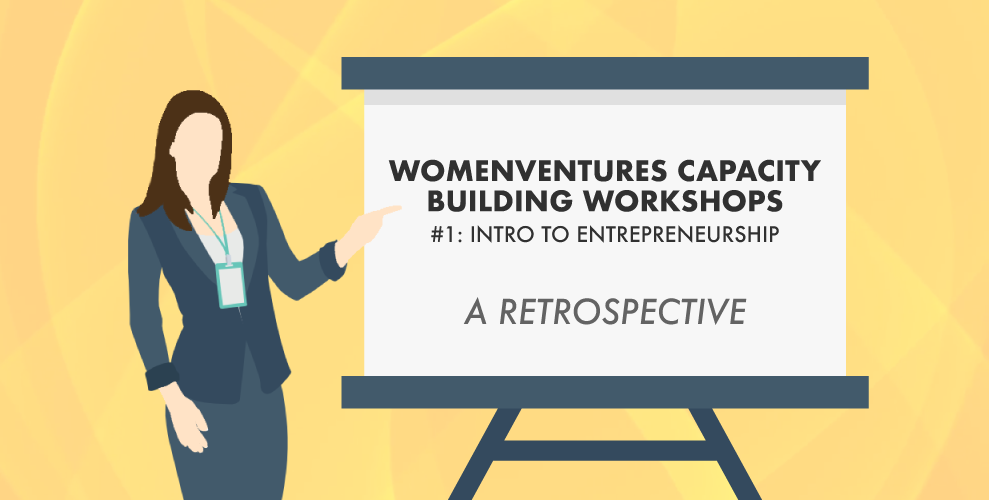 WomenVentures Workshops: Intro to Entrepreneurship Retrospective