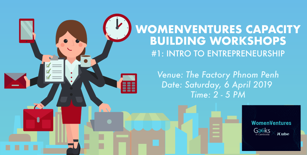 WomenVentures Capacity Building Workshops: Calling Aspiring Female Entrepreneurs in Cambodia!