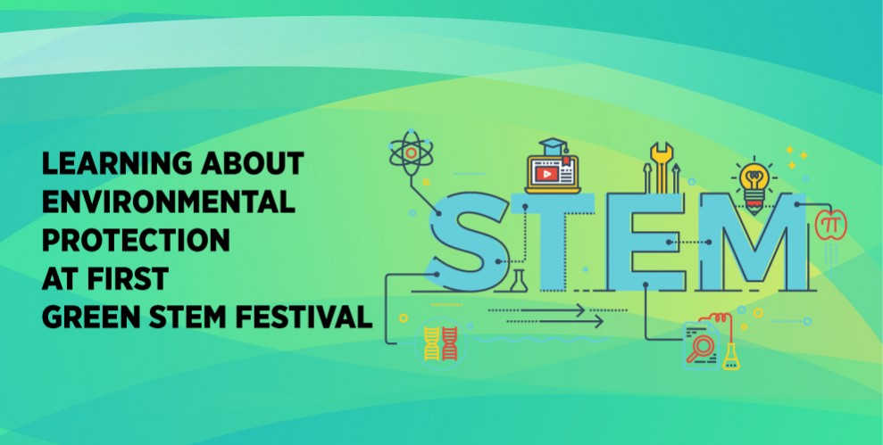 (English) LEARNING ABOUT ENVIRONMENTAL PROTECTION AT FIRST GREEN STEM FESTIVAL